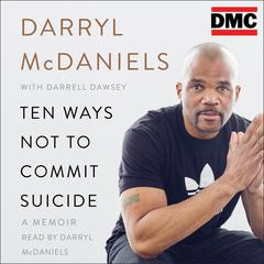 "Ten Ways Not to Commit Suicide by Darryl ""DMC"" McDaniels audiobook"