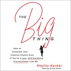 The Big Thing by Phyllis Korkki audiobook