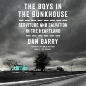 The Boys in the Bunkhouse by  Dan Barry audiobook
