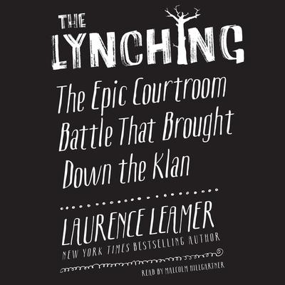 The Lynching by Laurence Leamer audiobook