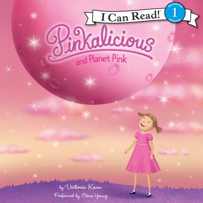 Pinkalicious and Planet Pink by Victoria Kann audiobook