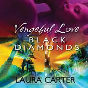Vengeful Love: Black Diamonds by  Laura Carter audiobook