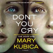 Don't You Cry by  Mary Kubica audiobook