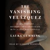 The Vanishing Velázquez by  Laura Cumming audiobook