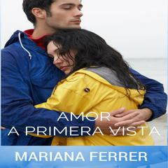 AudioBooks in Spanish: Amor a Primera Vista by Mariana Ferrer audiobook