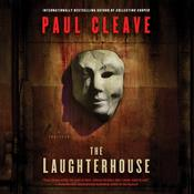The Laughterhouse by  Paul Cleave audiobook