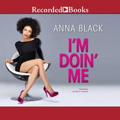 I'm Doin' Me by  Anna Black audiobook