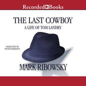 The Last Cowboy by  Mark Ribowsky audiobook