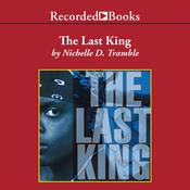 The Last King by  Nichelle D. Tramble audiobook