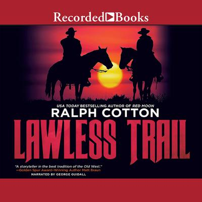 Lawless Trail by Ralph Cotton audiobook