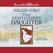 The Lightkeeper's Daughter by  Colleen Coble audiobook