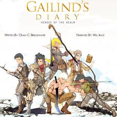 Gailind's Diary: Heroes of the Realm by Onan C. Bridgewater audiobook