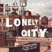 The Lonely City by  Olivia Laing audiobook