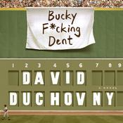 Bucky F*cking Dent by  David Duchovny audiobook