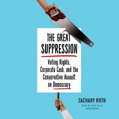 The Great Suppression by Zachary Roth audiobook