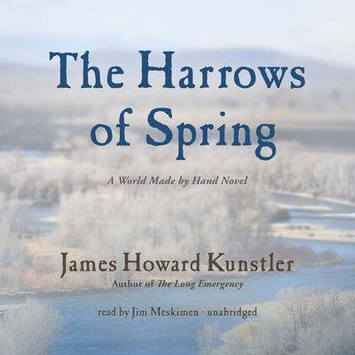 The Harrows of Spring by James Howard Kunstler audiobook