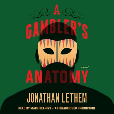 A Gambler's Anatomy by Jonathan Lethem audiobook