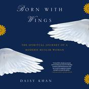 Born with Wings by  Daisy Khan audiobook