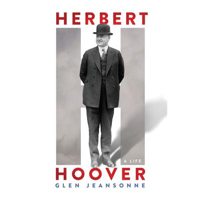 Herbert Hoover by Glen Jeansonne audiobook