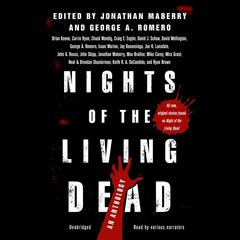 Nights of the Living Dead by Jonathan Maberry, George A. Romero, various authors, Joe R. Lansdale