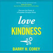 Love Kindness by  Barry H. Corey audiobook