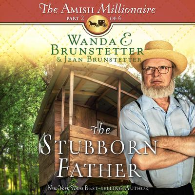 The Stubborn Father by Wanda E. Brunstetter audiobook