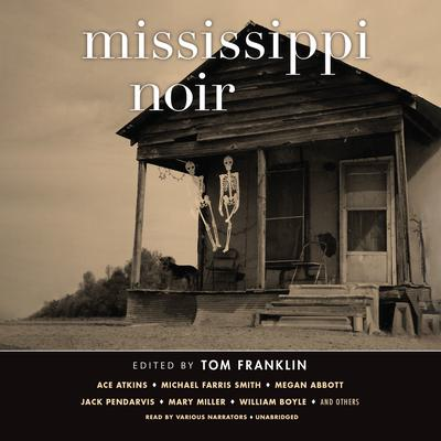 Mississippi Noir by various authors audiobook