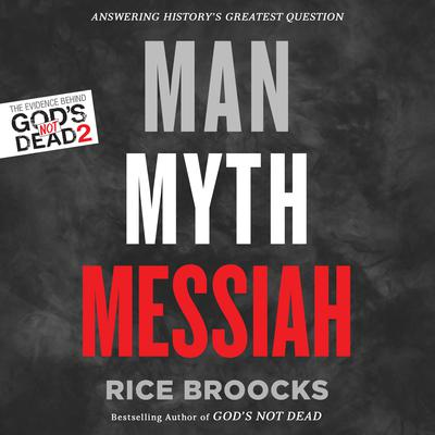 Man, Myth, Messiah by Rice Broocks audiobook