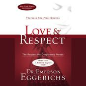 Love and   Respect Unabridged by  Dr. Emerson Eggerichs audiobook