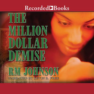 The Million Dollar Demise by R. M. Johnson audiobook