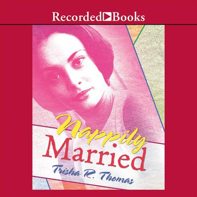 Nappily Married by Trisha R. Thomas audiobook
