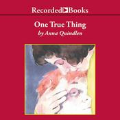 One True Thing by  Anna Quindlen audiobook