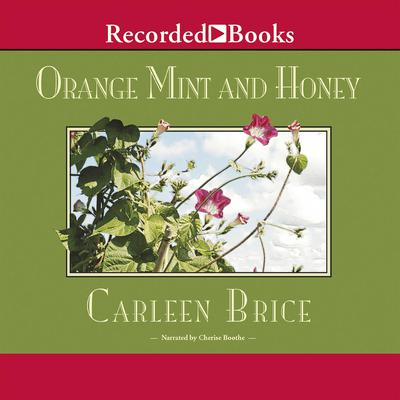 Orange Mint and Honey by Carleen Brice audiobook