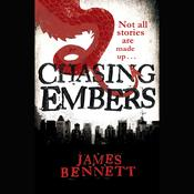 Chasing Embers by  James Bennett audiobook