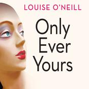 Only Ever Yours by  Louise O'Neill audiobook
