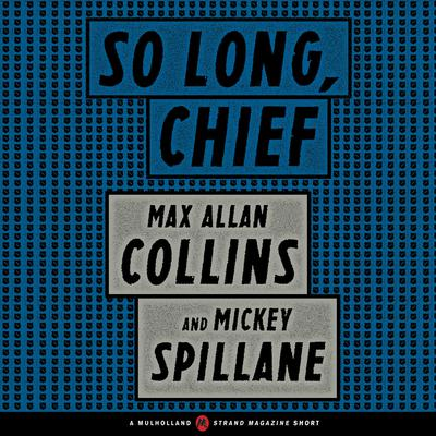 So Long, Chief by Max Allan Collins audiobook