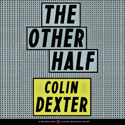The Other Half by Colin Dexter audiobook