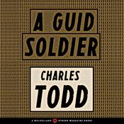 A Guid Soldier by  Charles Todd audiobook