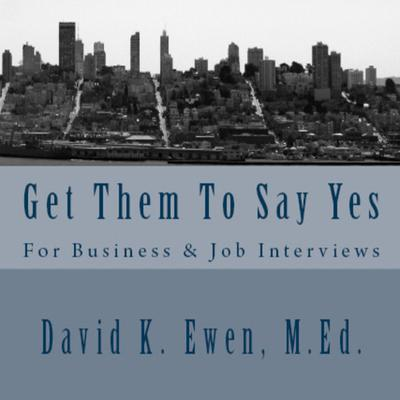 Get Them to Say Yes by David K. Ewen audiobook