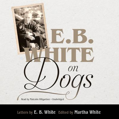 E. B. White on Dogs by E. B. White audiobook