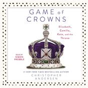 Game of Crowns by  Christopher Andersen audiobook