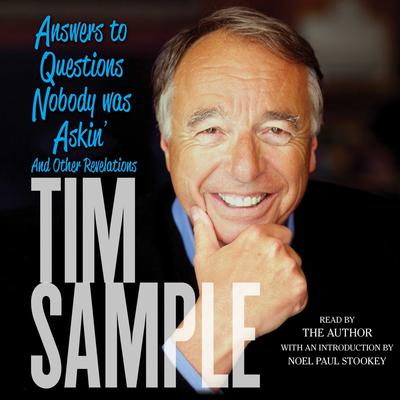 Answers to Questions Nobody was Askin' by Tim Sample audiobook