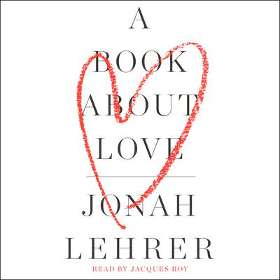 A Book About Love by Jonah Lehrer audiobook