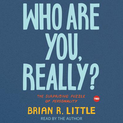 Who Are You, Really? by Brian Little audiobook