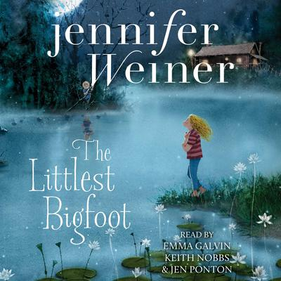 The Littlest Bigfoot by Jennifer Weiner audiobook