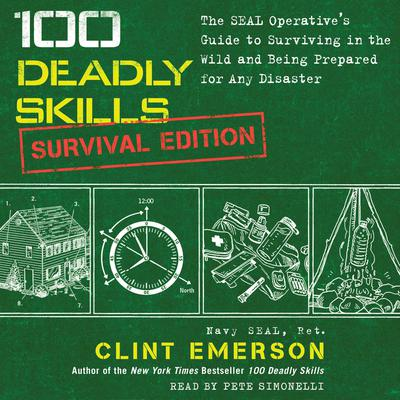 100 Deadly Skills: Survival Edition by Clint Emerson audiobook