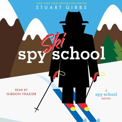 Spy Ski School by Stuart Gibbs audiobook