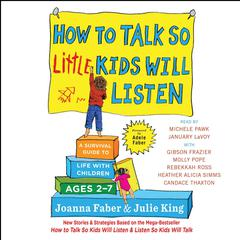 How to Talk So Little Kids Will Listen by Joanna Faber audiobook