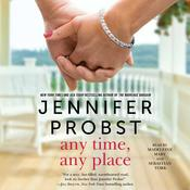Any Time, Any Place by  Jennifer Probst audiobook