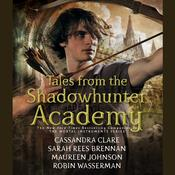 Tales from the Shadowhunter Academy by  Robin Wasserman audiobook